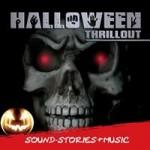 Halloween-CD: Halloween Thrillout, die Grusel-CD für Halloween- und Herbst-Abende