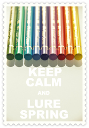 Keep calm and lure spring...