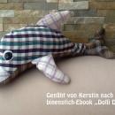 """Delfin von Kerstin, genäht als Geschenk aus Hemden von Papa, Mama und Bruder der Beschenkten ♥ Nach dem binenstich-Ebook """"Dolli Delfin"""""""