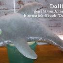 """Delfin, genäht von Anne, genäht nach dem binenstich-Ebook """"Dolli Delfin"""""""