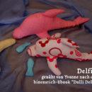 """Delfine, genäht von Yvonne, genäht nach dem binenstich-Ebook """"Dolli Delfin"""""""